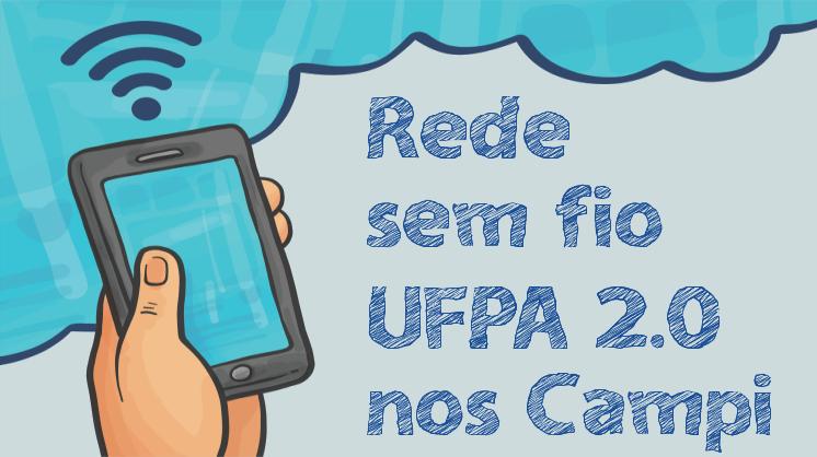 Rede sem fio UFPA 2.0 chega aos campi de Castanhal e Bragança